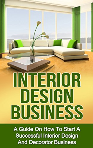 interior design business a guide on how to start a
